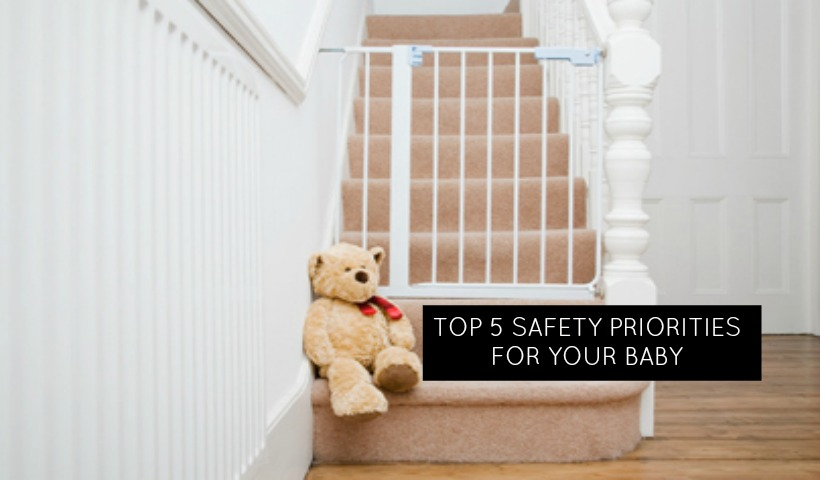 5 Top Safety Priorities For Your Baby