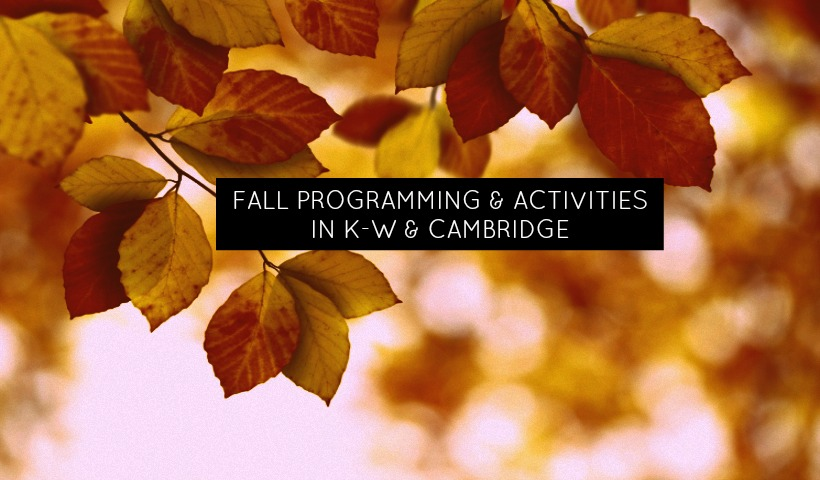 Fall Programs and Activities in K-W & Cambridge